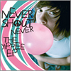 NEVER SHOUT NEVER! 『THE YIPPE EP』