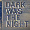 A Red Hot Compilation 『The Dark Was The Night』