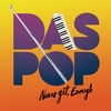 "Das Pop ""Never Get Enough"""