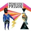"Penguin Prison ""Animal Animal"""