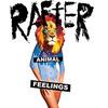 Rafter 『Animal Feelings』