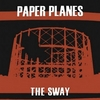 "PAPER PLANES ""THE SWAY"" ""Disconnected I Know"""